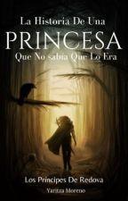 La historia de una princesa, que no sabía que lo era. by yarizzanz