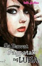 Sa Bawat Pagpatak ng LUHA by iam_romila