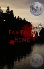 Far From Home by Angel_Meyer