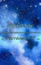 ~ Perfection ~ Garrance FF ~ by Aphmoox