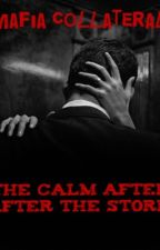 Mafia Collateral: The Calm After The Storm by KaylaSue321