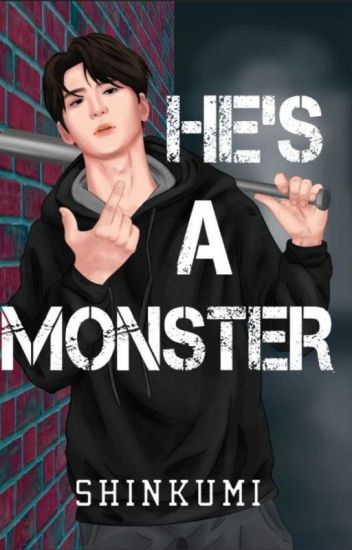 He's a Monster