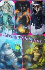 Living with Spirits by EmoWolfy666