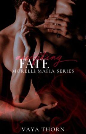 Accepting Fate - Book 2 Morelli Mafia Series by VayaVaitsis