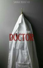 The Seductive Doctor (Savage Beast #2) by Maria_CarCat