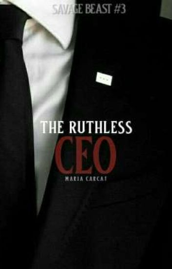 The Ruthless CEO (Savage Beast #3)