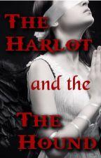 The Harlot and the Hound by SarannaDeWylde