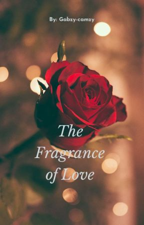The Fragrance of Love by Gabzy-camzy