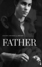 FATHER || Shawn Mendes || BWWM by TanyyahR