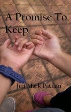 A Promise to Keep (Short Story) by HerPerfectMe