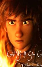 Catch Me If You Can // Hiccup X OC by AlpineStories