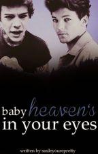 Baby Heaven's in your Eyes (Larry Stylinson Fan Fiction) by smileyourepretty