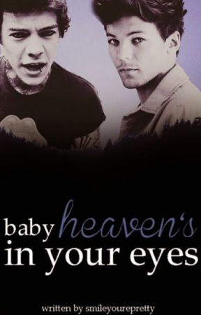 Baby Heaven's in your Eyes (Larry Stylinson Fan Fiction) by smileyourepretty