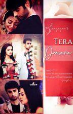 Tera deewana by sanyayaa