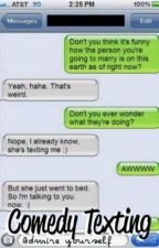 Comedy Texting by AdmireYourself