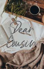 Dear Cousin by Dejected_Pen
