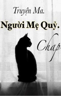 Đọc truyện NGƯỜI MẸ QUỶ