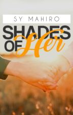 Shades of Her | teen drama by lannixstar
