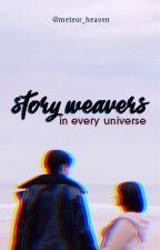 Story Weavers In Every Universe by meteor_heaven