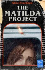 The Matilda Project  by Aliceverdeen