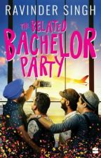 The Belated Bachelor Party - Ravinder Singh [Excerpt] by HarperCollinsIndia