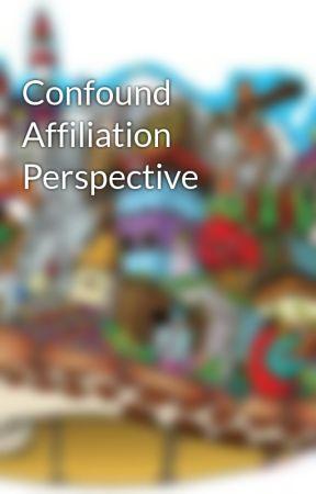 Confound Affiliation Perspective by DerrickSerembe