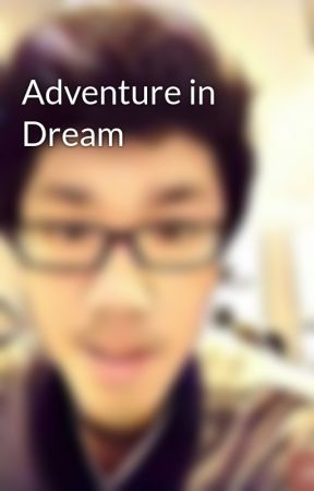 Adventure in Dream by Adam_Kharismawan