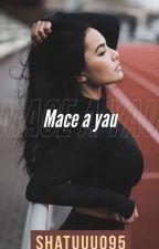 Mace a yau!  by Shatuuu095