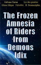 The Frozen Amnesia of Riders from Demons' Idix by AntreMondes