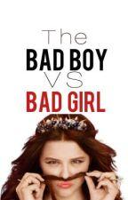 The Bad Boy VS The Bad Girl by llSuperCatll
