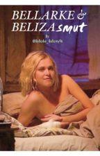 Bellarke SMUT  by Bellarke_Bellamy96