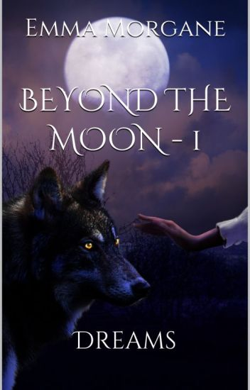 Beyond the moon - 1 : Dreams