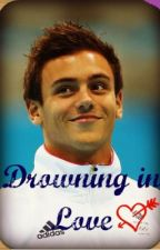 Drowning in Love ~A Tom Daley FanFiction~ by WritingFangirl