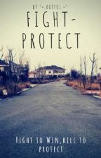 •FIGHT-PROTECT• by Artyol