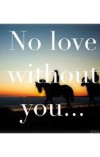 No love without you... by sbengtssons