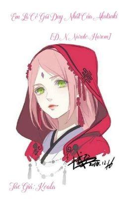 [ĐN Naruto, Harem] Em Là Cô Gái Duy Nhất Của Akatsuki
