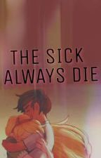 The Sick Always Die (STARCO) by Odd_Shipping_Ginger
