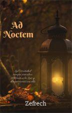 Ad Noctem by Zefrech