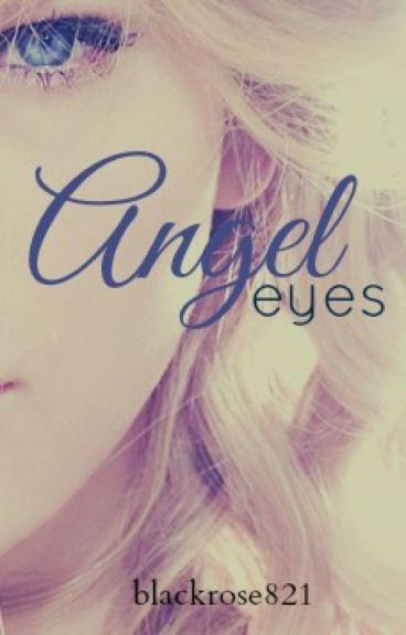 Angel Eyes by Blackrose821