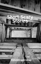 Short Scary Stories by SteveRogersBae