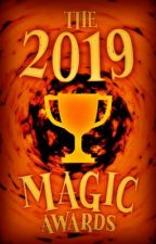The 2019 Magic Awards (On Hold) by TheMagicCommunity