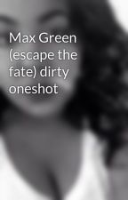 Max Green (escape the fate) dirty oneshot by youreINSANE1312