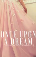 Once Upon a Dream || 4.0 || A Sleeping Beauty Story by nostalgicalme
