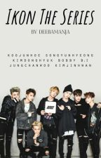 IKON THE SERIES (Book 1 - 5) by deebamanja
