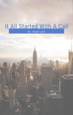 It all started will a call by whatever1234567890z