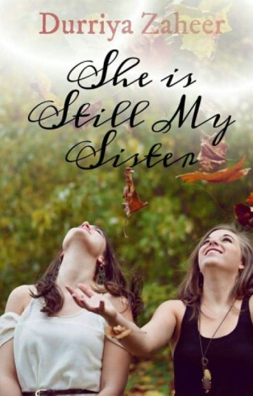 She is still my sister (Short story) by durriza