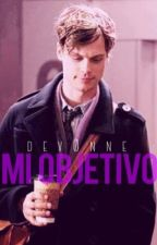 Mi objetivo(Spencer Reid) by dev0nne