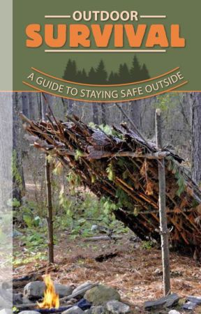 Outdoor Survival: A Guide to Staying Safe Outside by BenSobieck