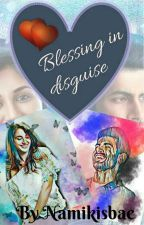 Blessing In Disguise by Namikisbae