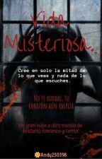 Vida misteriosa©[En edición] by Andy230398